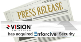 Vision Solutions Aquires Enforcive Security